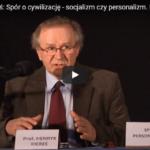 Prof. Henryk Kiereś: Spór o cywilizację – socjalizm czy personalizm? [WIDEO]