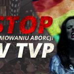 AS: NIE promowaniu aborcji w TVP! Konkurs piosenki w Opolu. Podpisz protest !