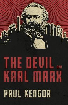 Marksistowskie i satanistyczne korzenie obecnego kryzysu [ENGLISH] Devil and Karl Marx by Paul Kengor
